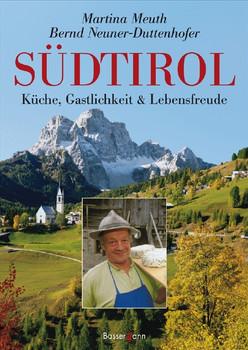 Südtirol: Küche, Gastlichkeit und Lebensfreude - Martina Meuth