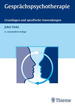 Gesprächspsychotherapie: Grundlagen und spezifische Anwendungen - Jobst Finke