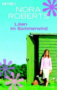 Lilien im Sommerwind. - Nora Roberts