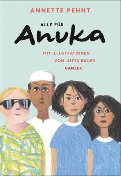 Alle für Anuka - Annette Pehnt  [Gebundene Ausgabe]
