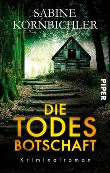 Die Todesbotschaft. Kriminalroman - Sabine Kornbichler  [Taschenbuch]