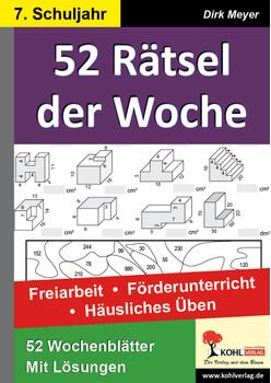 52 Rätsel der Woche / 7. Schuljahr: Freiarbeit - Förderunterricht - Häusliches Üben - Meyer, Dirk