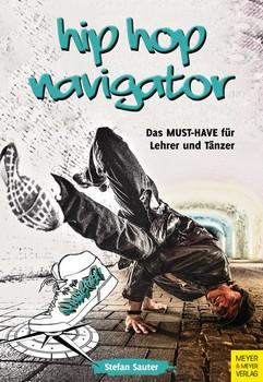 HipHop Navigator. Das Must-have für Lehrer und Tänzer - Stefan Sauter  [Taschenbuch]