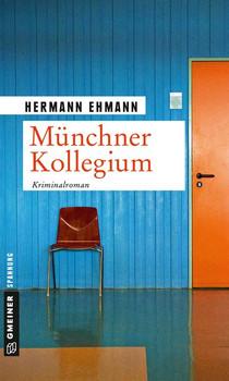 Münchner Kollegium. Kriminalroman - Hermann Ehmann  [Taschenbuch]