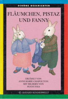 Fläumchen, Pistaz und Fanny - Anne-Marie Chapouton [Gebundene Ausgabe]