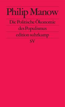 Die Politische Ökonomie des Populismus - Philip Manow  [Taschenbuch]