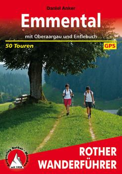 Emmental: mit Oberaargau und Entlebuch. 50 Touren. Mit GPS-Daten. - Daniel Anker