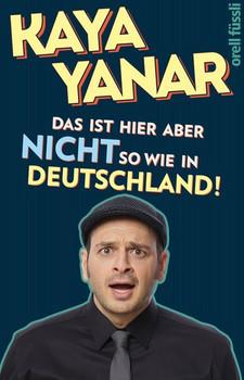 Das ist hier aber nicht so wie in Deutschland! - Kaya Yanar  [Taschenbuch]