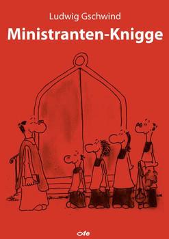 Ministrantenknigge - Ludwig Gschwind  [Taschenbuch]