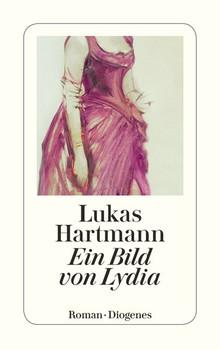 Ein Bild von Lydia - Lukas Hartmann  [Taschenbuch]