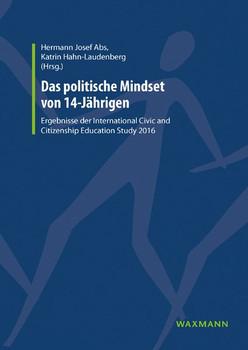 Das politische Mindset von 14-Jährigen. Ergebnisse der International Civic and Citizenship Education Study 2016 [Taschenbuch]