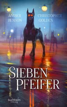 Die Legende der Sieben Pfeifer - Christopher Golden  [Gebundene Ausgabe]