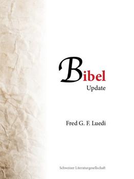 Bibel Update - Fred G. F. Luedi  [Taschenbuch]
