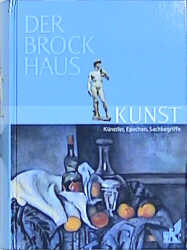 Der Brockhaus Kunst. Künstler, Epochen, Sachbegriffe