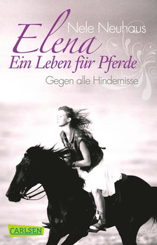 Elena - Ein Leben für Pferde: Band 1 - Gegen alle Hindernisse - Nele Neuhaus [Taschenbuch]