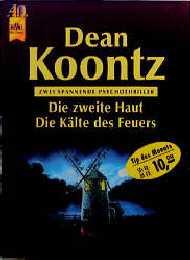 Die zweite Haut / Die Kälte des Feuers - Zwei Romane in einem Band - Dean R. Koontz