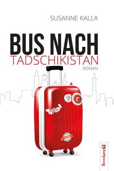Bus nach Tadschikistan. Roman - Susanne Kalla  [Gebundene Ausgabe]