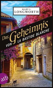 Das Geheimnis von La Bastide Blanche. Ein Provence-Krimi - Mary L. Longworth  [Taschenbuch]