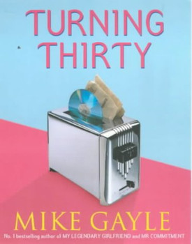 Turning Thirty - Mike Gayle