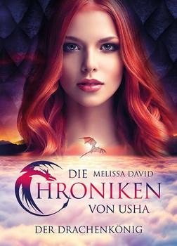 Die Chroniken von Usha - Der Drachenkönig - Melissa David  [Taschenbuch]