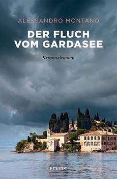 Der Fluch vom Gardasee. Kriminalroman - Alessandro Montano  [Taschenbuch]