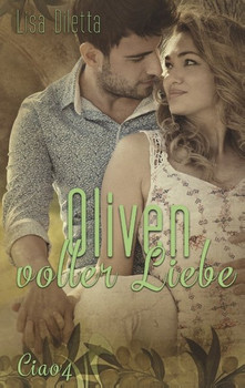 Oliven voller Liebe - Lisa Diletta  [Taschenbuch]