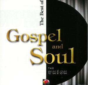 The Union - Best of Gospel and Soul