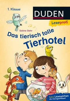 Leseprofi ─ Das tierisch tolle Tierhotel, 1. Klasse - Sabine Stehr [Gebundene Ausgabe]
