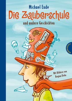 Die Zauberschule: Und andere Geschichten - Michael Ende