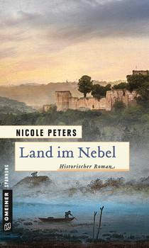 Land im Nebel. Historischer Roman - Nicole Peters  [Taschenbuch]