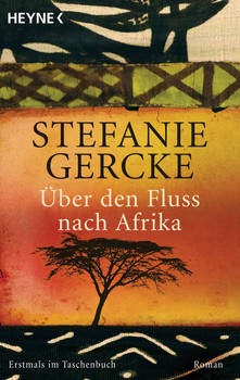 Über den Fluss nach Afrika: Roman - Stefanie Gercke