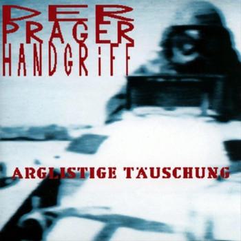 Prager Handgriff - Arglistige Täuschung