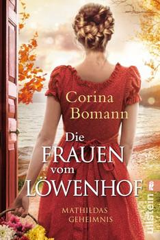 Die Frauen vom Löwenhof - Mathildas Geheimnis. Roman - Corina Bomann  [Taschenbuch]