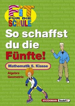 Fit für die Schule, So schaffst du die Fünfte!, Mathematik - Petra Lorenz