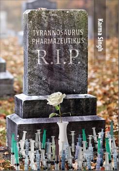 Tyranusaurus Pharmazeutikum R.I.P - karma singh [Taschenbuch]