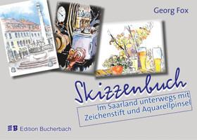 Skizzenbuch. Im Saarland unterwegs mit Zeichenstift und Aquarellpinsel - Georg Fox  [Taschenbuch]