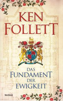 Das Fundament der Ewigkeit - Ken Follett [Taschenbuch, Weltbild]