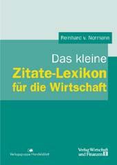 Das Kleine Zitate Lexikon Für Die Wirtschaft Reinhard Von Normann