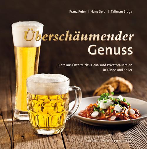 Überschäumender Genuss: Biere aus Österreichs Kleinbrauereien in Küche und Kelle