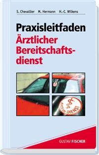 Praxisleitfaden Ärztlicher Bereitschaftsdienst - Martin Hermann