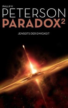 Paradox 2. Jenseits der Ewigkeit - Phillip P. Peterson  [Taschenbuch]