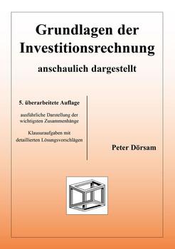 Grundlagen der Investitionsrechnung: anschaulich dargestellt - Peter Dörsam [Taschenbuch, 5. Auflage 2007]