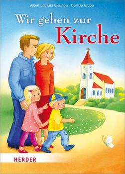 Wir gehen zur Kirche - Albert Biesinger  [Gebundene Ausgabe]