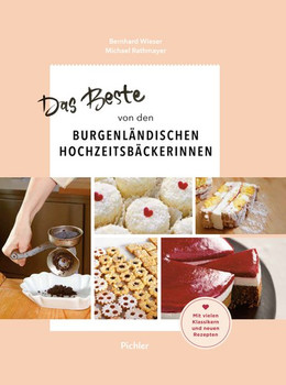 Das Beste von den Burgenländischen Hochzeitsbäckerinnen - Bernhard Wieser  [Gebundene Ausgabe]