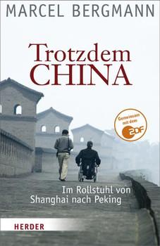 Trotzdem China: Im Rollstuhl von Shanghai nach Peking - Marcel Bergmann