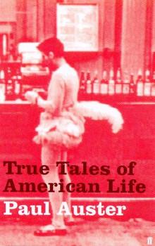 True Tales of American Life. - Paul Auster
