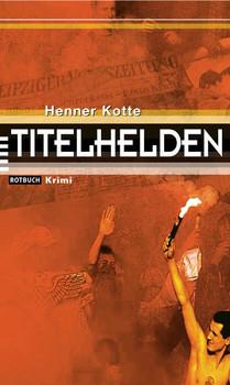 Titelhelden (Rotbuch Krimi) - Henner Kotte