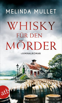 Whisky für den Mörder. Kriminalroman - Melinda Mullet  [Taschenbuch]