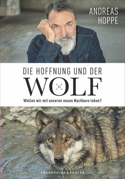 Die Hoffnung und der Wolf. Wollen wir mit unseren neuen Nachbarn leben? - Andreas Hoppe  [Gebundene Ausgabe]