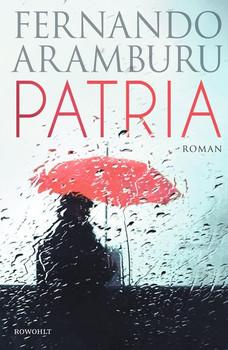 Patria - Fernando Aramburu  [Gebundene Ausgabe]